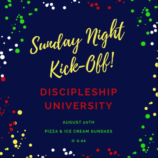 Sunday Night Kick-Off  Student Discipleship University