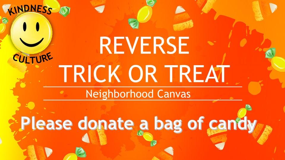Reverse Trick or Treat