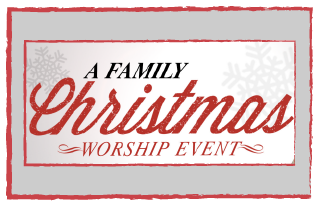 A Family Christmas Worship Event