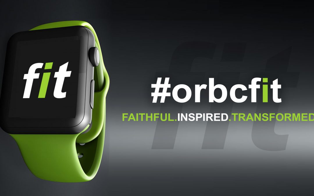 Getting #ORBCFIT: Faithful, Inspired, Transformed